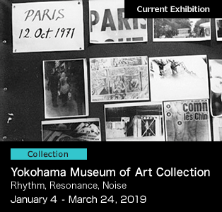 Yokohama Museum of Art Collection January 4- March 24, 2019